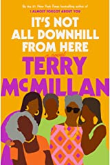It's Not All Downhill From Here: A Novel Kindle Edition
