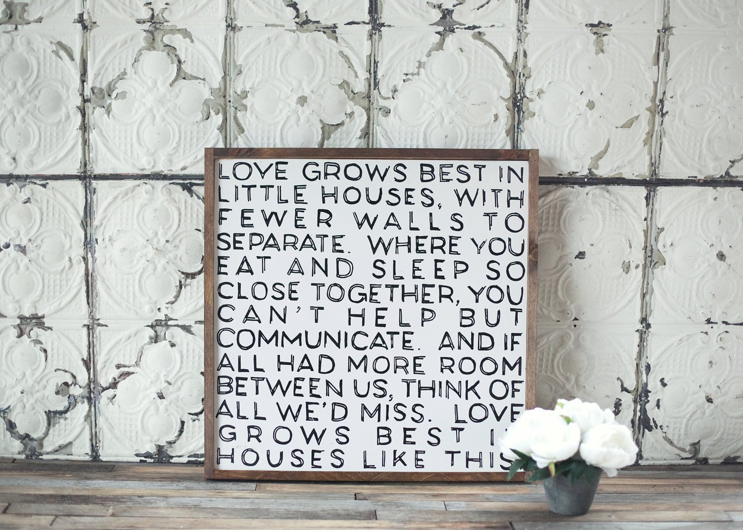 Love Grows Best In Little Houses - hand printed wooden panel