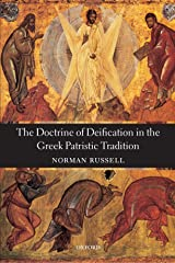 The Doctrine of Deification in the Greek Patristic Tradition (Oxford Early Christian Studies) Paperback