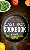 Cast Iron Cookbook: Ultimate Cast Iron Cooking Recipes