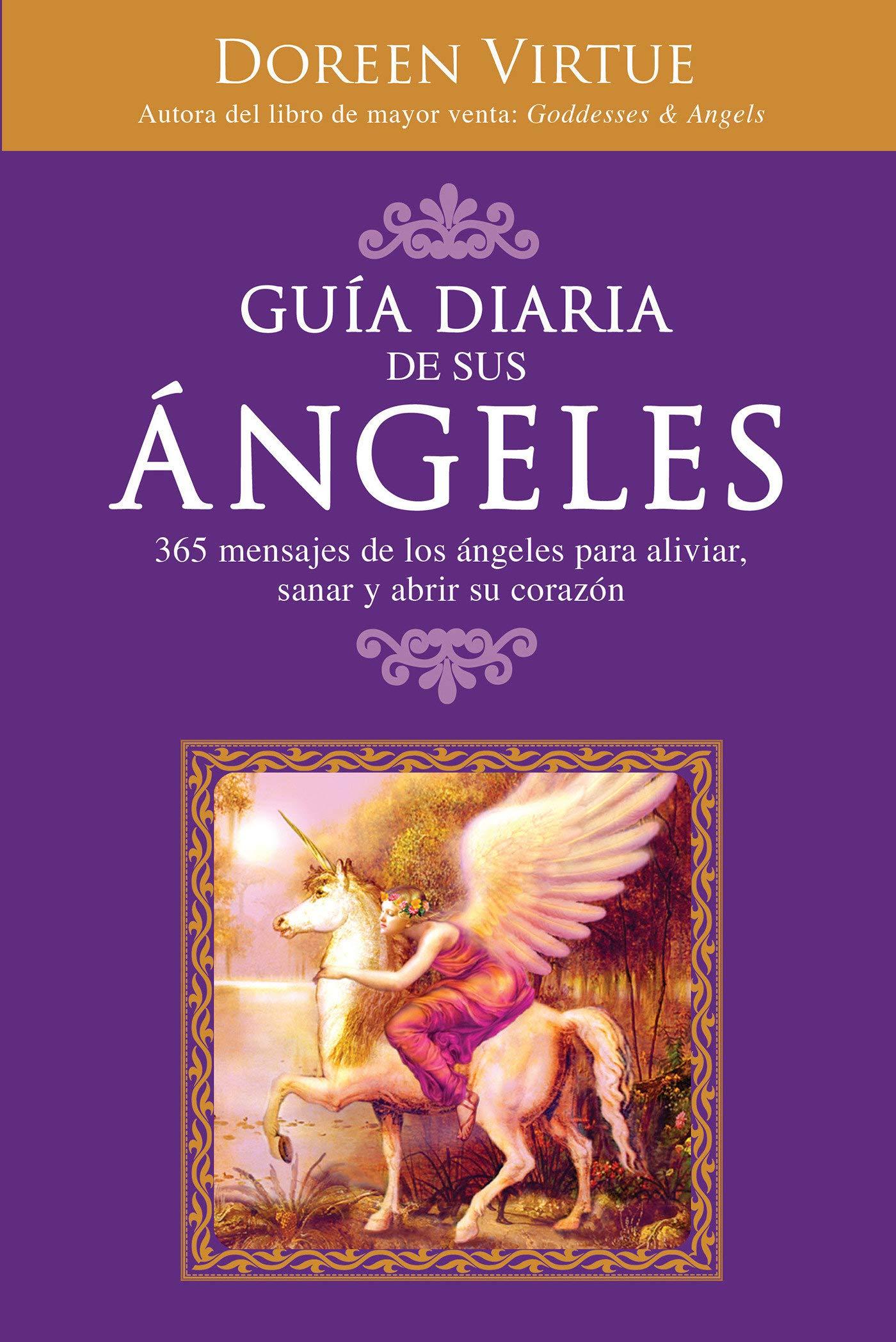 Guía Diaria de Sus Ángeles: 365 mensages de los ángeles para ...