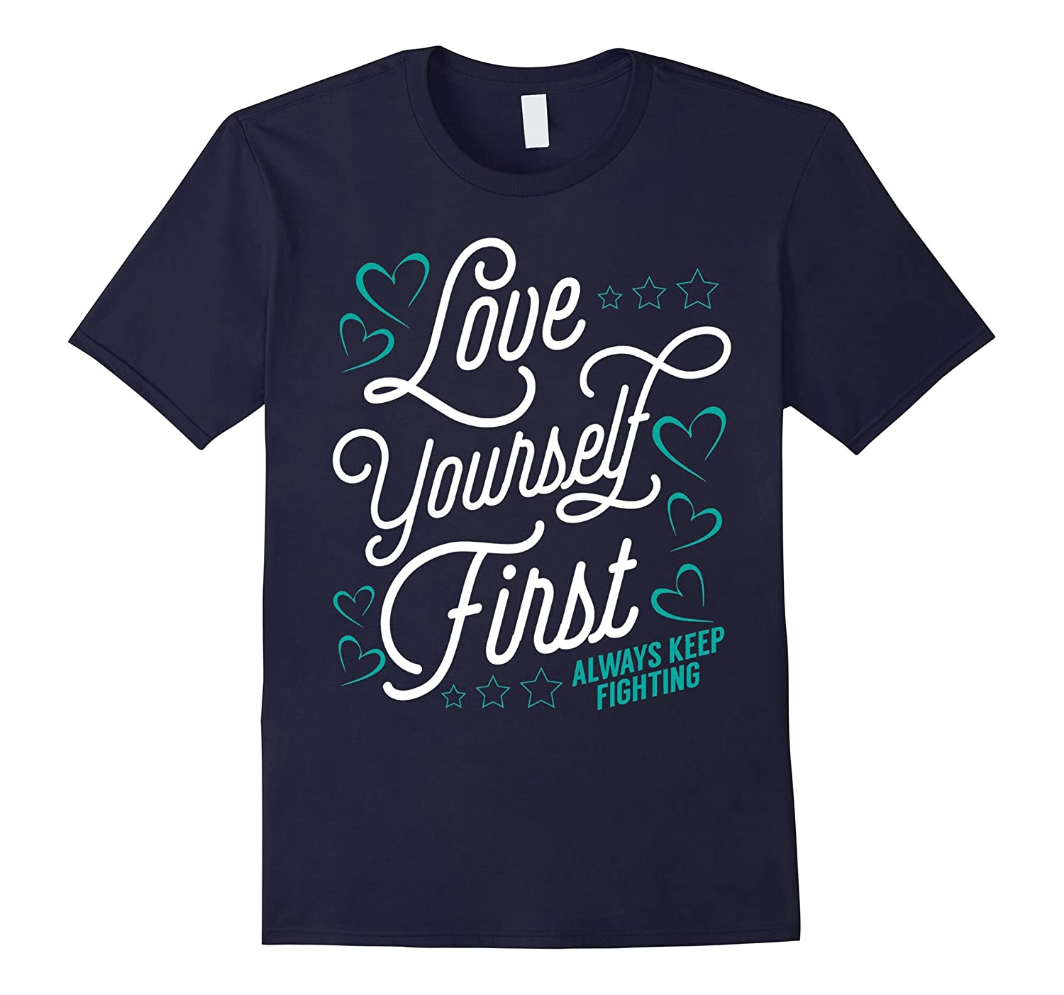 Love Yourself First Always Keep Fighting T-Shirt-BN