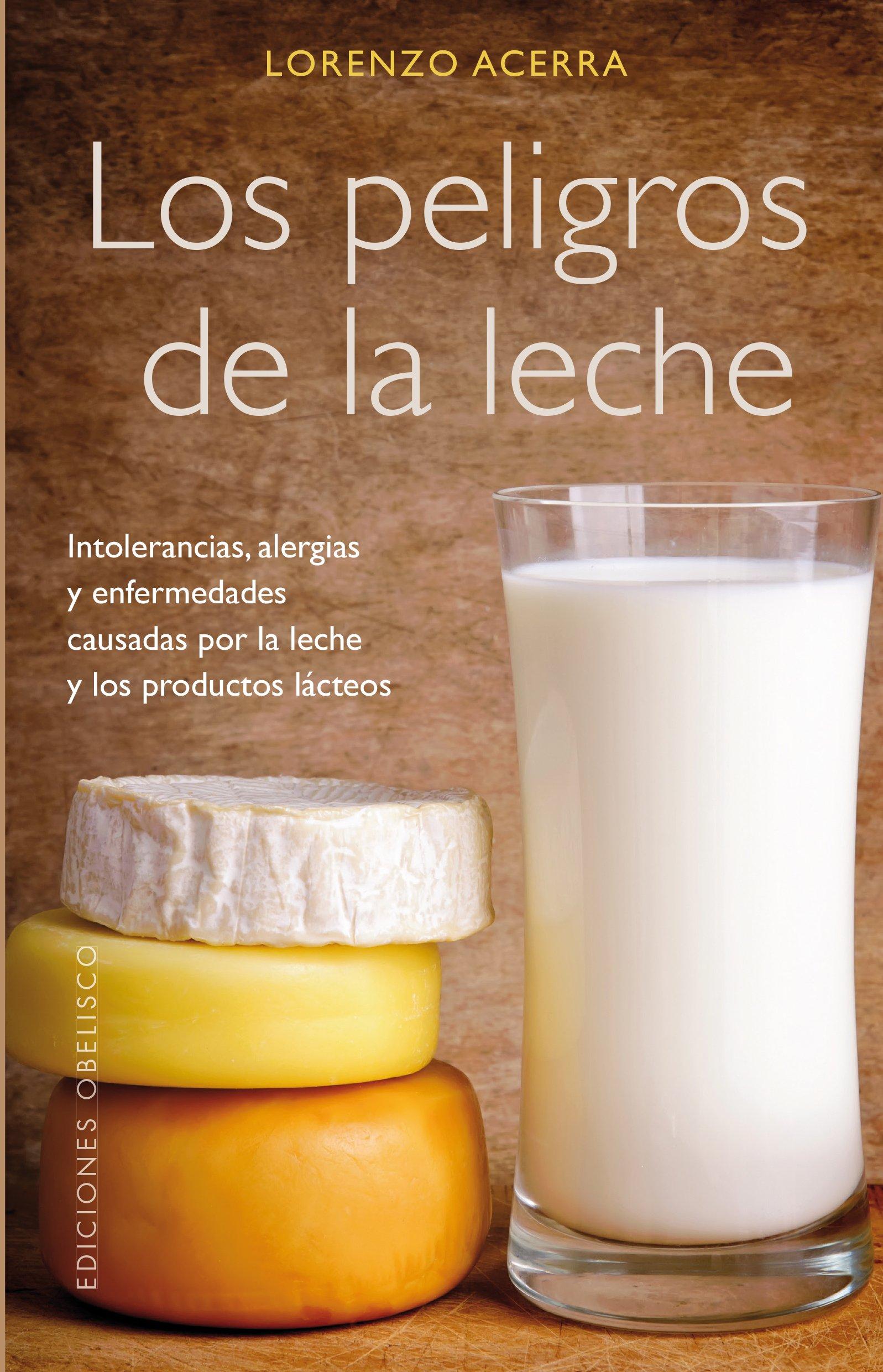 Los peligros de la leche (SALUD Y VIDA NATURAL): Amazon.es: LORENZO ACERRA, Manuel Manzano Gómez: Libros