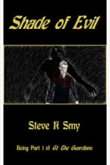 Shade of Evil: Being Part 1 of G1: The Guardians Kindle Edition