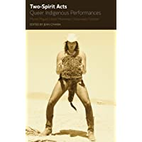Two Spirit Acts: Queer Indigenous Performances