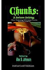 Chunks: A Barfzarro Anthology: Authorized Nocturnicorn Books Edition Kindle Edition