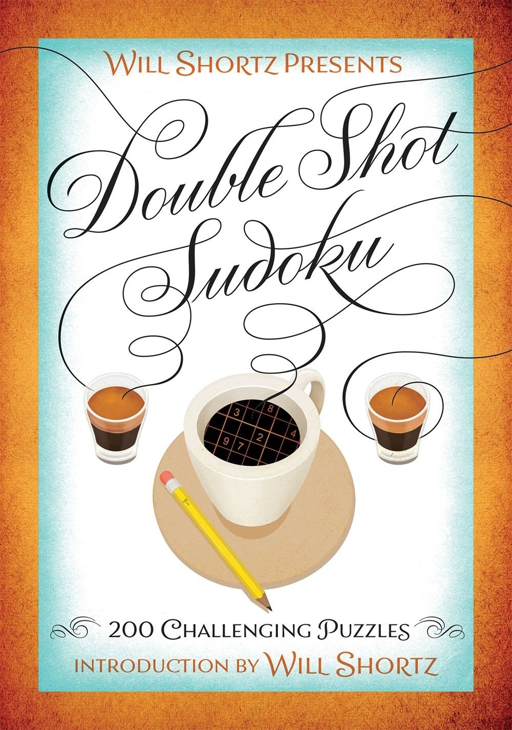 Will Shortz Presents Double Shot Sudoku: 200 Challenging Puzzles: Will  Shortz: 9781250093776: Amazon.com: Books