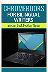 Chromebooks for bilingual writers Kindle Edition
