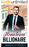 Hometown Billionaire: A Christian Small-town Romance (Sweet Home Billionaires Book 2)