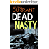 DEAD NASTY a gripping crime thriller full of twists