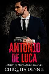 Antonio De Luca -The Early Years: A Prequel to Antonio and Sabrina Struck In Love Kindle Edition