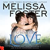 Stroke of Love: Love in Bloom: The Remingtons, Book 2
