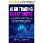 ALGO TRADING CHEAT CODES: Techniques For Traders To Quickly And Efficiently Develop Better Algorithmic Trading Systems…