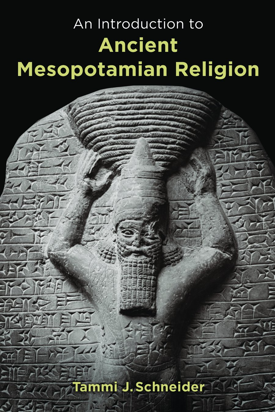An Introduction To Ancient Mesopotamian Religion History Of