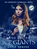 Land of the Ice Giants (Edinburgh Elementals Book 3)
