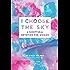 I Choose the Sky: A Scriptural Devotion for Women