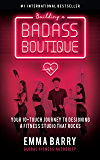 Building a Badass Boutique: Your 10-Touch Journey to Designing a Fitness Studio That Rocks