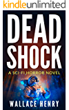 Dead Shock: A Scifi Horror Novel: The Shock Series, Book 1