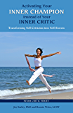 Activating Your Inner Champion Instead of Your Inner Critic (Inner Critic Series Book 1) (English Edition)