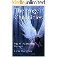 The Angel Chronicles: Vol. 4: The Ultimate Betrayal