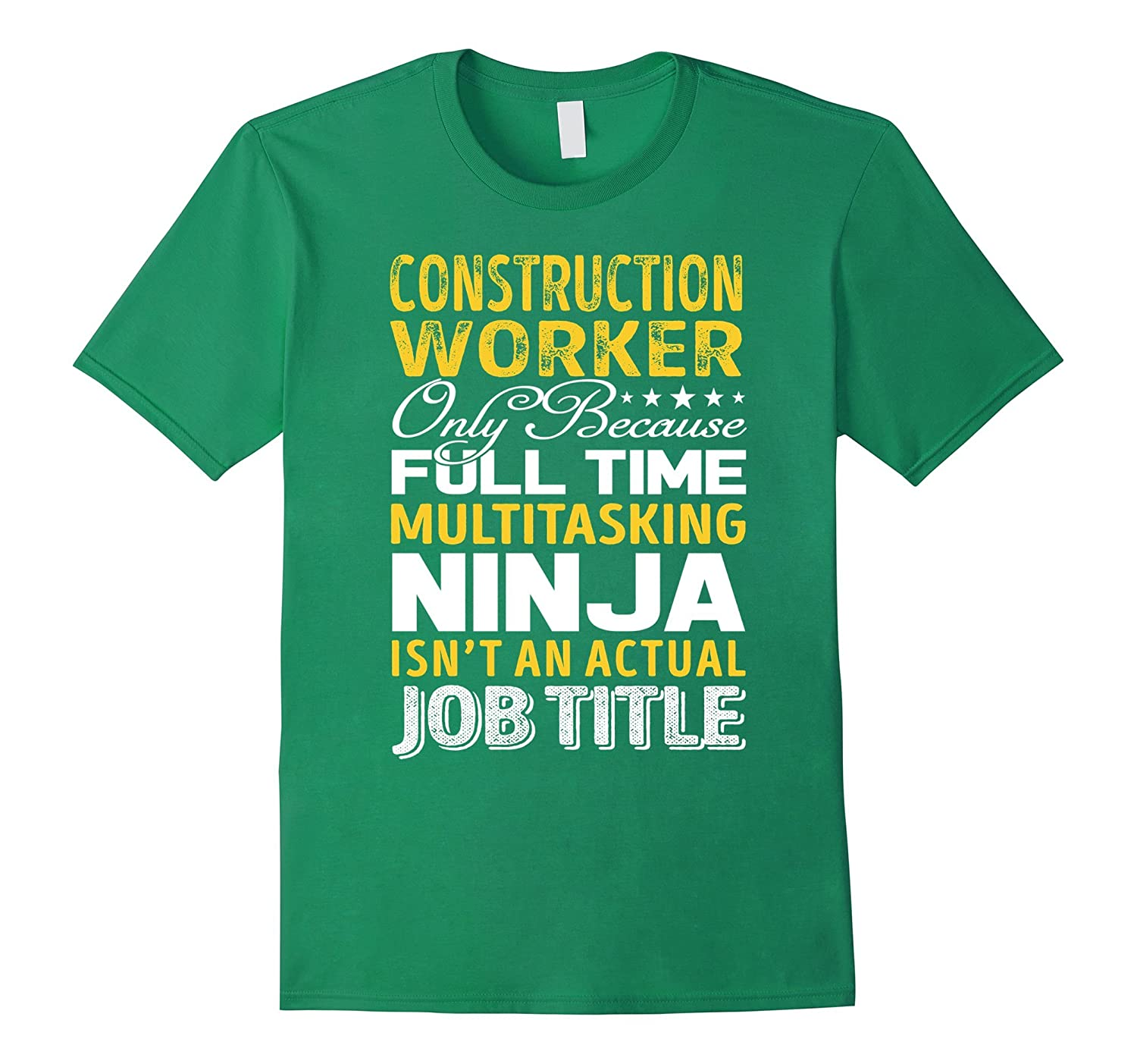 Construction Worker Is Not An Actual Job Title TShirt-TJ