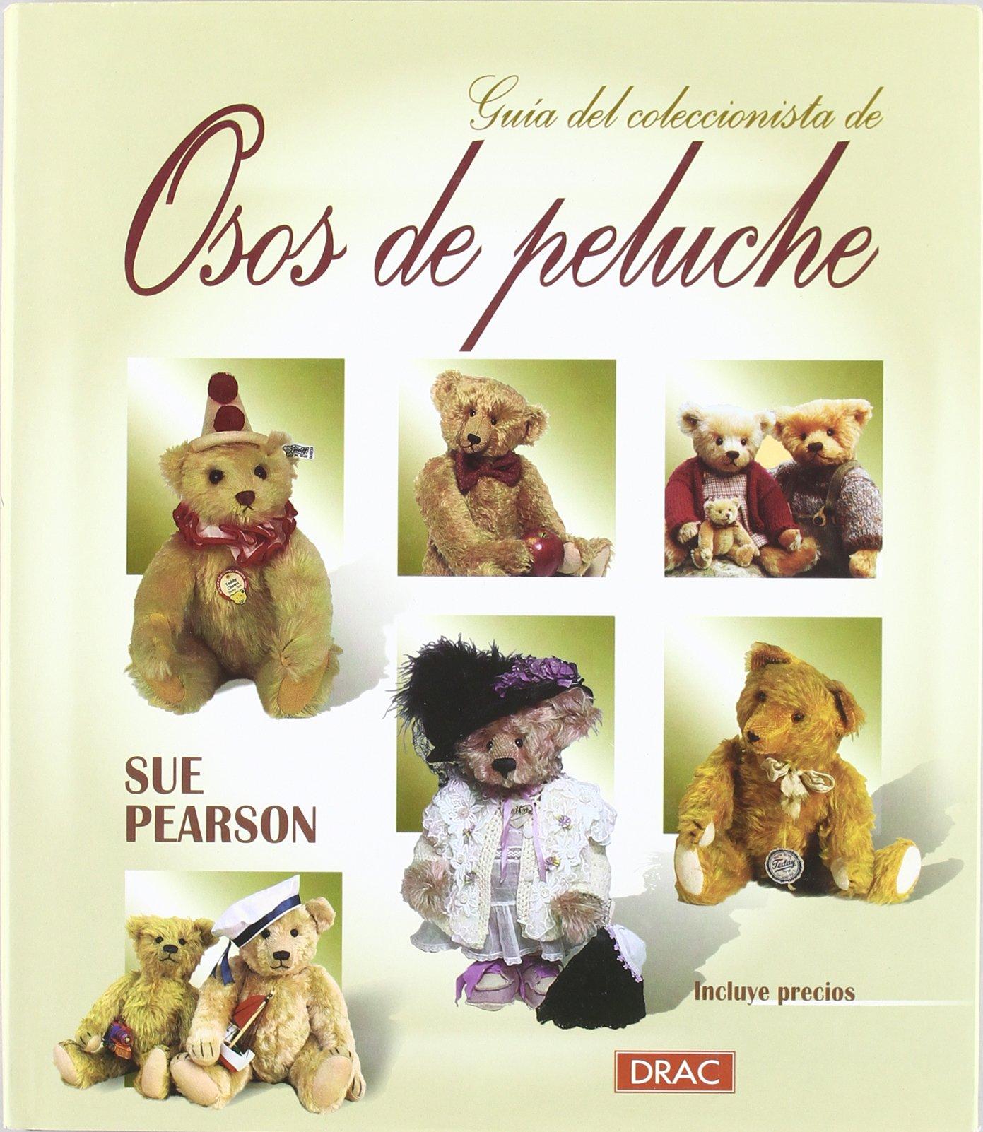 Guia del Coleccionista de Osos de Peluche (Spanish Edition): Sue Pearson: 9788488893888: Amazon.com: Books