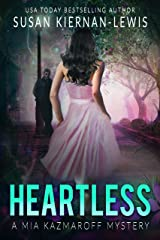 Heartless: Book 4 of the Mia Kazmaroff Mysteries (Mia Kazmaroff Mystery Series) Kindle Edition