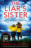 The Liar's Sister: An absolutely gripping psychological thriller with a breathtaking twist