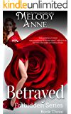 Betrayed: Forbidden Series - Book Three