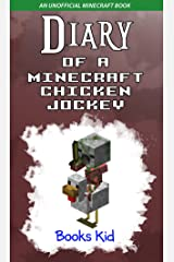 Diary of a Minecraft Chicken Jockey: An Unofficial Minecraft Book Kindle Edition