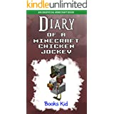 Diary of a Minecraft Chicken Jockey: An Unofficial Minecraft Book