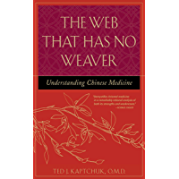 The Web That Has No Weaver: Understanding Chinese Medicine