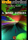 A 'MINHA' ESTRADA (Multilanguage Writing Livro 1)