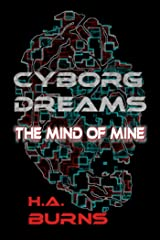 Cyborg Dreams: The Mind of Mine Kindle Edition