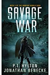 The Savage War (The Vampire World Saga Book 5) Kindle Edition