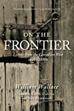 On the Frontier: Letters from the Canadian West in the 1880s
