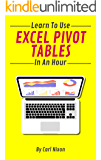 Learn To Use Excel Pivot Tables In An Hour