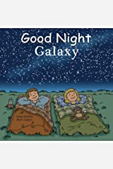 Good Night Galaxy (Good Night Our World) Kindle Edition