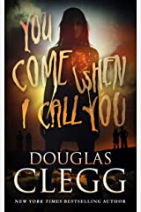 You Come When I Call You: A Novel of Supernatural Horror Kindle Edition