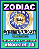 ZODIAC: Lies Of The Beast About The Mazzaroth: The Host Of Heaven (Strongholds & False Beliefs Book 15)