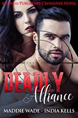 Deadly Alliance: A Fortis/Purgatory Crossover Novel Kindle Edition