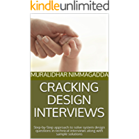 CRACKING DESIGN INTERVIEWS: Step-by-Step approach to solve system design questions in technical interviews along with sample solutions