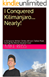 I Conquered Kilimanjaro… Nearly!: A Simpsons Writer Climbs Africa's Tallest Peak During the Worst Vacation Ever