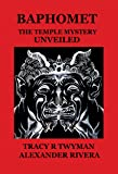 Baphomet: The Temple Mystery Unveiled (English Edition)