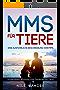 MMS für Tiere: Eine ausführliche Beschreibung von MMS. Anwendung, Wirkung und Gefahren für Tiere.