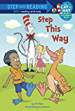Step This Way (Dr. Seuss/Cat in the Hat) (Step into Reading)