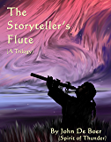 The Storyteller's Flute: (A Trilogy)
