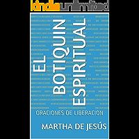 EL BOTIQUIN ESPIRITUAL: ORACIONES DE LIBERACION