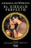 El círculo perfecto: Trilogía El círculo perfecto 1 (Volumen independiente)