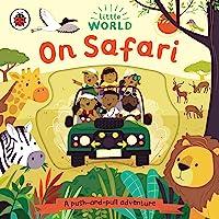 Little World: On Safari: A push-and-pull adventure